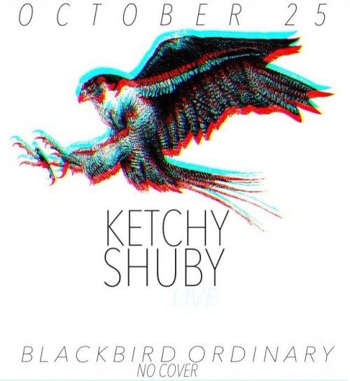 Tonight! KETCHY SHUBY is back in Miami!!  Blackbird Ordinary , No Cover!
