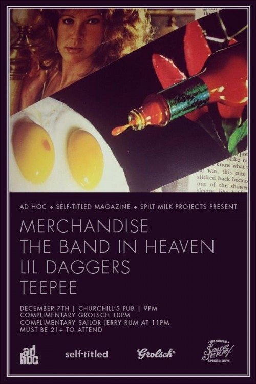 Merchandise, Teepee, Lil Daggers, and the Band in Heaven, presented by Ad Hoc and Self-Titled Magazine